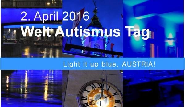 Welt Autismus Tag 2016: Light it up blue, AUSTRIA!